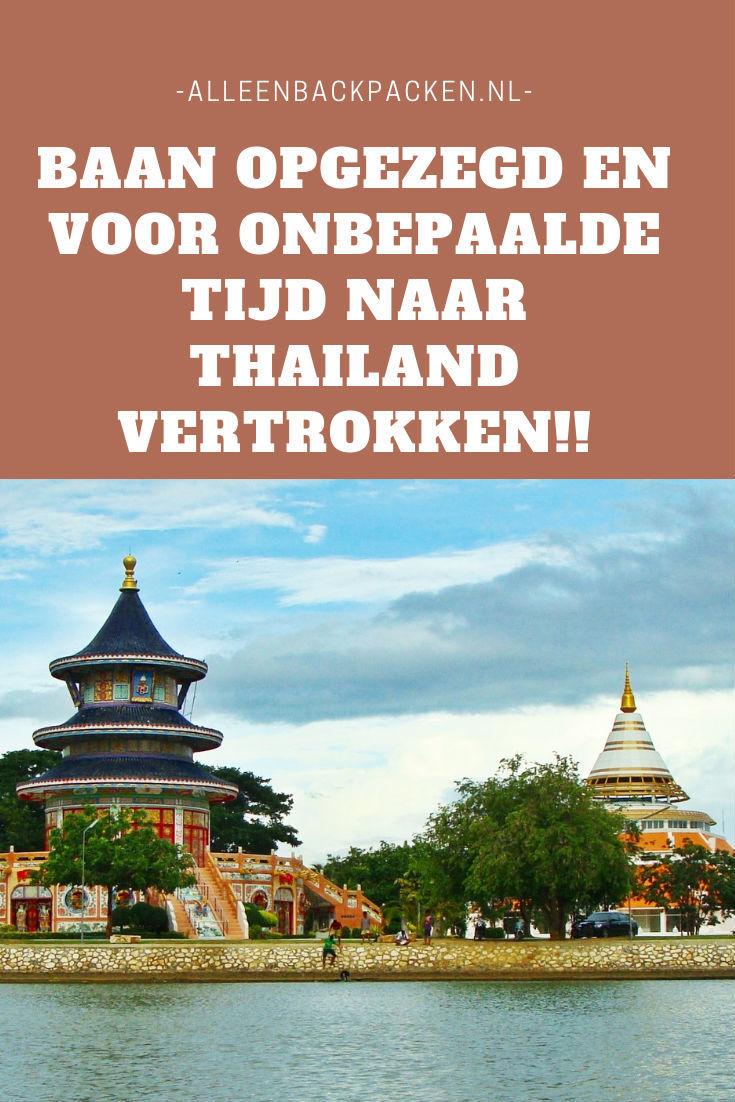 Baan opgezegd en voor onbepaalde tijd naar Thailand vertrokken
