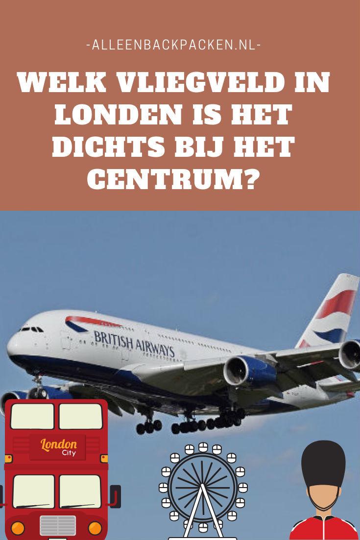 Welk vliegveld in Londen is het dichts bij het centrum?